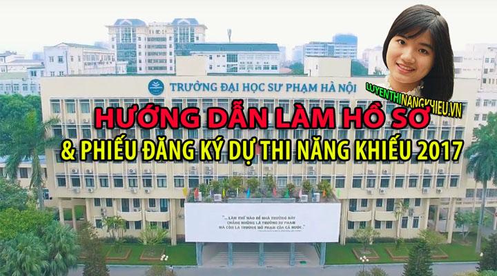 Làm hồ sơ + Phiếu đăng ký tuyển sinh năng khiếu ĐH Sư Phạm Hà Nội 2017